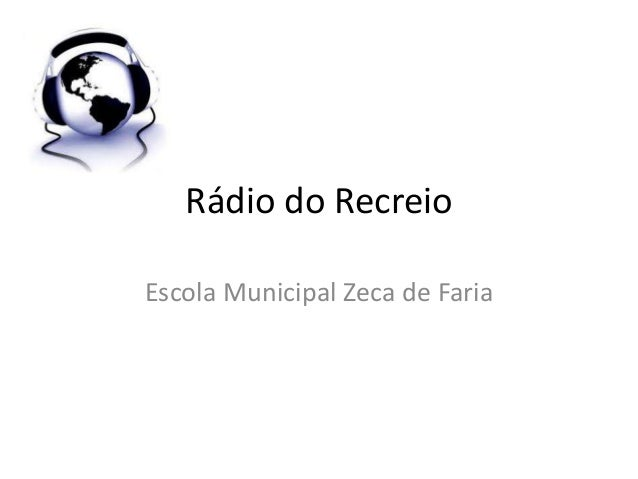 Rádio do RecreioEscola Municipal Zeca de Faria