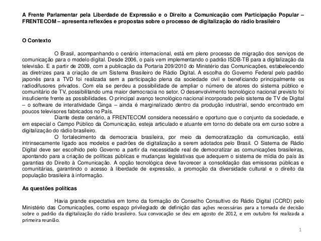 A Frente Parlamentar pela Liberdade de Expressão e o Direito a Comunicação com Participação Popular –FRENTECOM – apresenta...