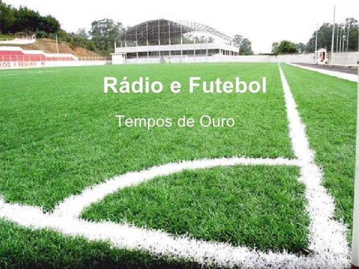 Rádio e Futebol Tempos de Ouro