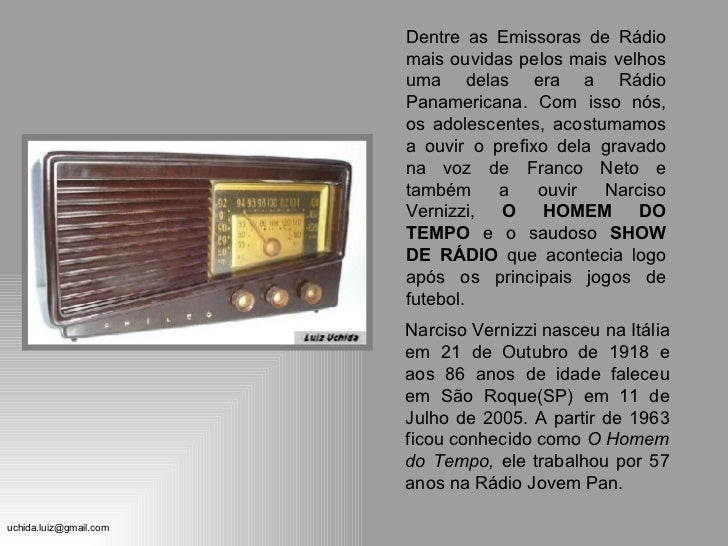 Narciso Vernizzi nasceu na Itália em 21 de Outubro de 1918 e aos 86 anos de idade faleceu em São Roque(SP) em 11 de Julho ...