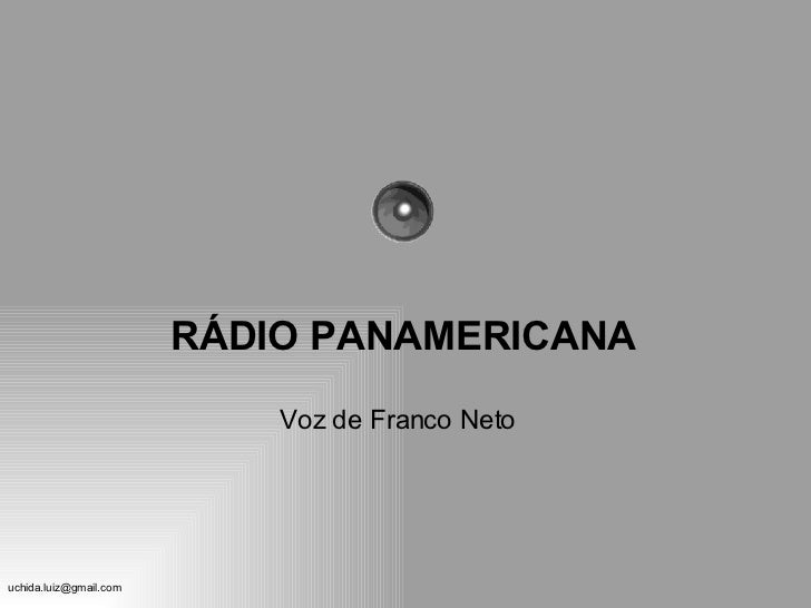 Voz de Franco Neto RÁDIO PANAMERICANA