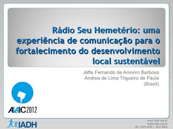 Rádio Seu Hemetério: umaexperiência de comunicação para ofortalecimento do desenvolvimento                  local sustentá...