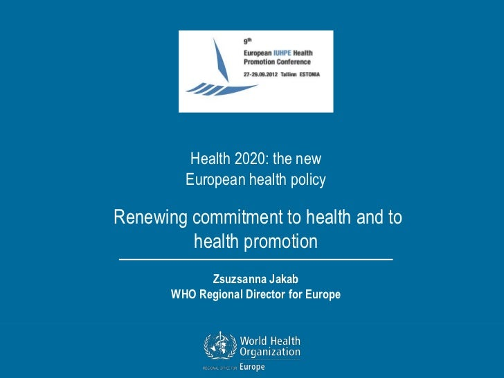 Health 2020: the new         European health policyRenewing commitment to health and to         health promotion          ...