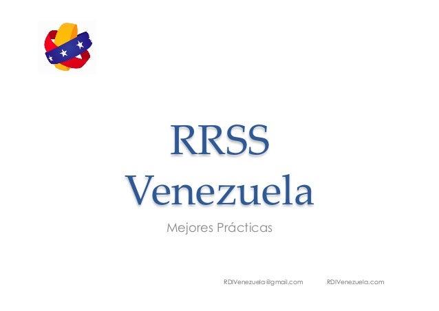 RRSS    Venezuela Mejores Prácticas  RDIVenezuela@gmail.com  RDIVenezuela.com