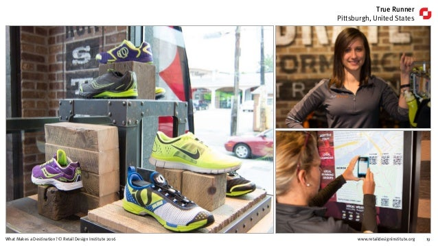 www.retaildesigninstitute.org 19What Makes a Destination? © Retail Design Institute 2016 True Runner Pittsburgh, United St...