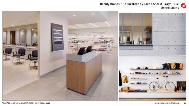 www.retaildesigninstitute.org 21What Makes a Destination? © Retail Design Institute 2016 Beauty Brands, 182 Elizabeth by T...