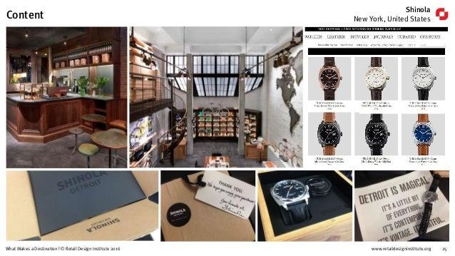 www.retaildesigninstitute.org 25What Makes a Destination? © Retail Design Institute 2016 Shinola New York, United StatesCo...