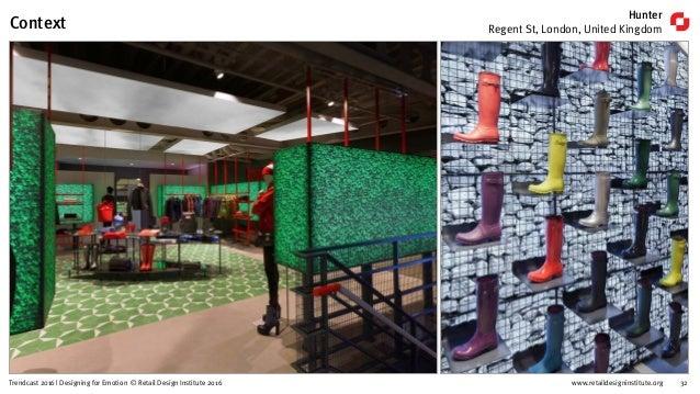 www.retaildesigninstitute.org 32Trendcast 2016   Designing for Emotion © Retail Design Institute 2016 Hunter Regent St, Lo...