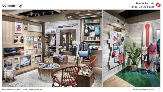 www.retaildesigninstitute.org 41What Makes a Destination? © Retail Design Institute 2016 Bunulu by Little Florida, United ...