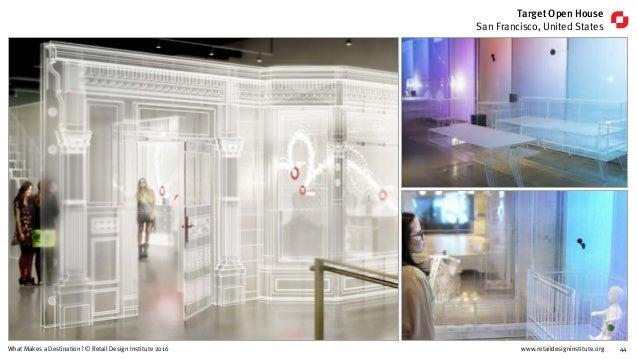www.retaildesigninstitute.org 44What Makes a Destination? © Retail Design Institute 2016 Target Open House San Francisco, ...