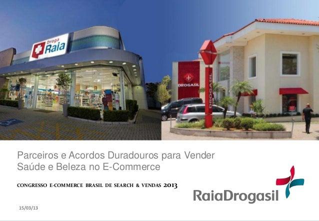 Parceiros e Acordos Duradouros para VenderSaúde e Beleza no E-CommerceCONGRESSO E-COMMERCE BRASIL DE SEARCH & VENDAS   201...