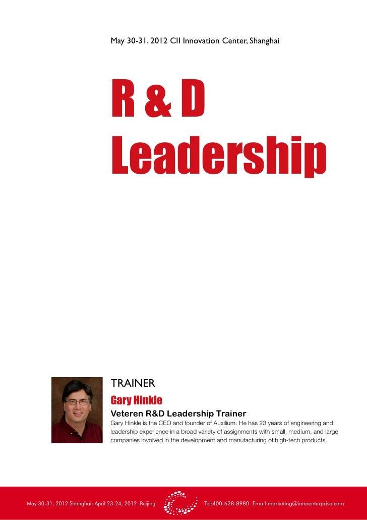 May 30-31, 2012 CII Innovation Center, Shanghai                                 R&D                                 Leader...