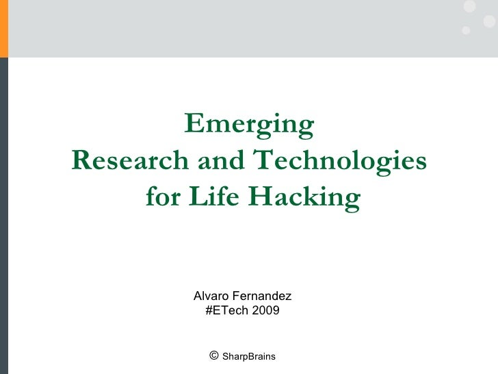 Emerging  Research and Technologies  for Life Hacking Alvaro Fernandez #ETech 2009 ©  SharpBrains