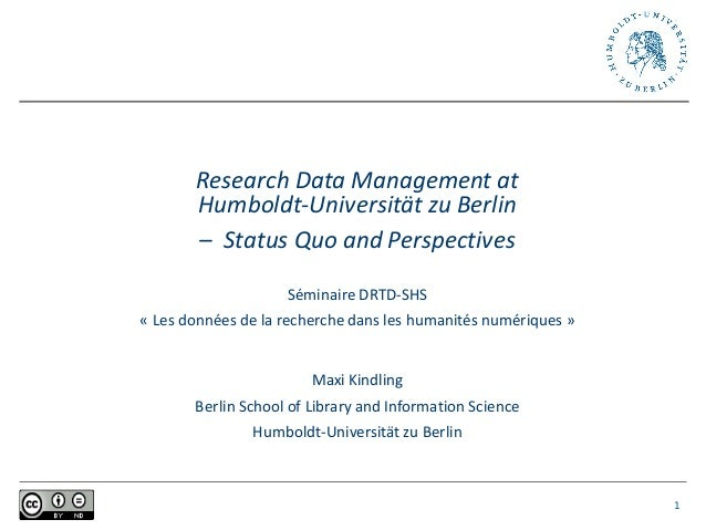 Research Data Management at Humboldt-Universität zu Berlin – Status Quo and Perspectives Séminaire DRTD-SHS « Les données ...