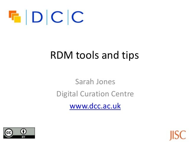 RDM tools and tips       Sarah Jones Digital Curation Centre     www.dcc.ac.uk