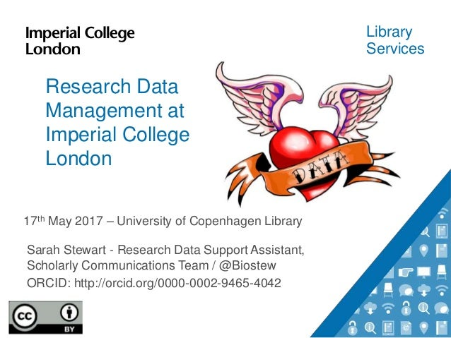 Library Services Research Data Management at Imperial College London 17th May 2017 – University of Copenhagen Library Sara...