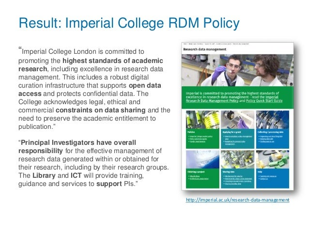 """Result: Imperial College RDM Policy """"Imperial College London is committed to promoting the highest standards of academic r..."""