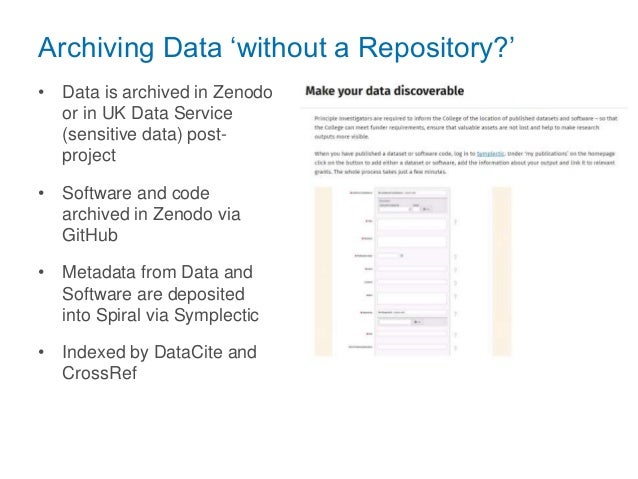 Archiving Data 'without a Repository?' • Data is archived in Zenodo or in UK Data Service (sensitive data) post- project •...