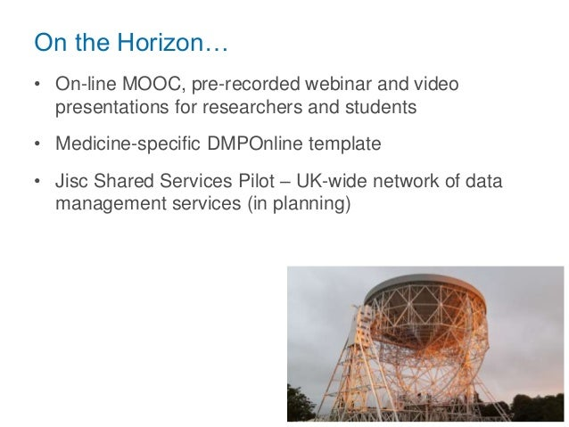 On the Horizon… • On-line MOOC, pre-recorded webinar and video presentations for researchers and students • Medicine-speci...