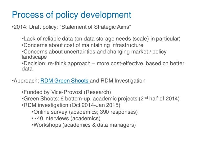 """Process of policy development •2014: Draft policy: """"Statement of Strategic Aims"""" •Lack of reliable data (on data storage n..."""