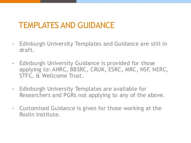 TEMPLATES AND GUIDANCE • Edinburgh University Templates and Guidance are still in draft. • Edinburgh University Guidance i...