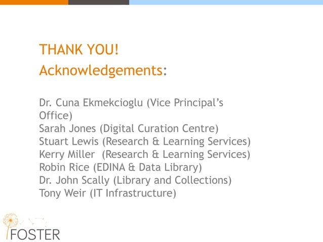 THANK YOU! Acknowledgements: Dr. Cuna Ekmekcioglu (Vice Principal's Office) Sarah Jones (Digital Curation Centre) Stuart L...