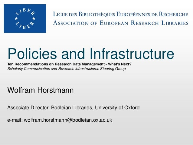 Policies and InfrastructureTen Recommendations on Research Data Management - What's Next? Scholarly Communication and Rese...