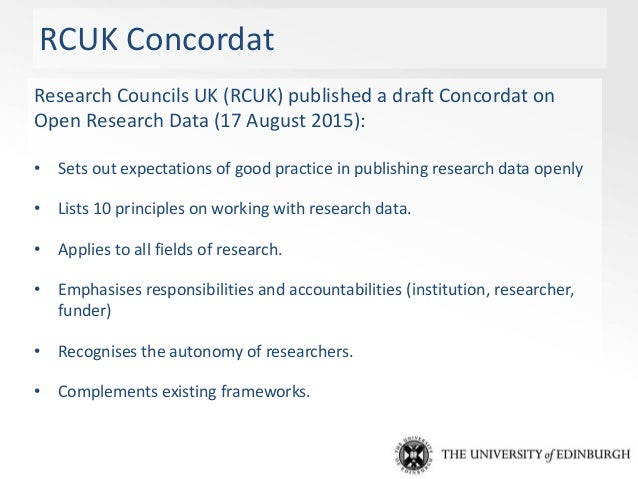 University of Edinburgh's requirement 1. Research data will be managed to the highest standards throughout the research da...