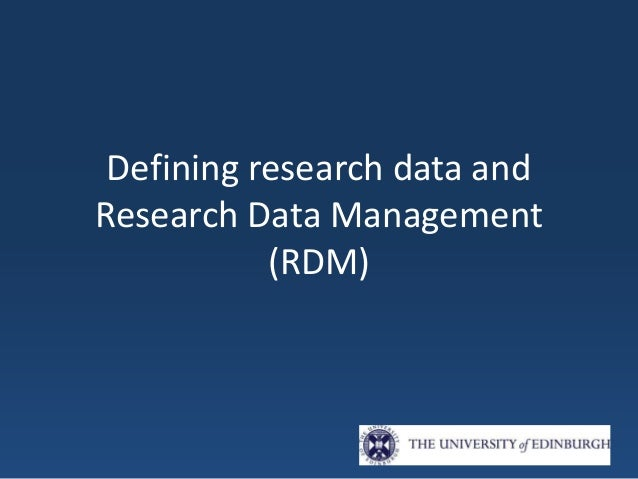 Defining research data and Research Data Management (RDM)