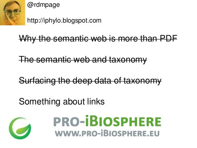 @rdmpage  http://iphylo.blogspot.comWhy the semantic web is more than PDFThe semantic web and taxonomySurfacing the deep d...