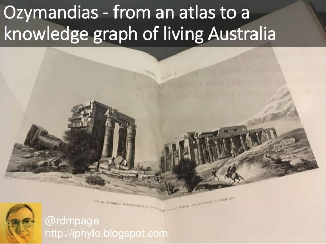 @rdmpage http://iphylo.blogspot.com Ozymandias - from an atlas to a knowledge graph of living Australia