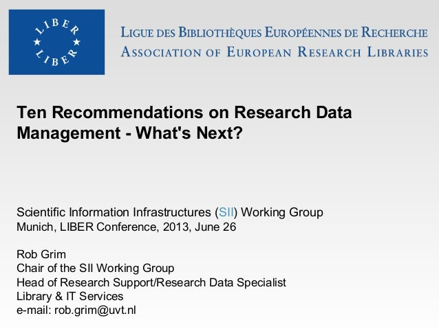 Ten Recommendations on Research Data Management - What's Next? Scientific Information Infrastructures (SII) Working Group ...
