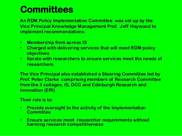 An RDM Policy Implementation Committee was set up by theVice Principal Knowledge Management Prof. Jeff Haywood toimplement...