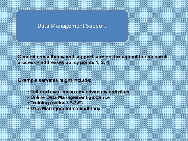 Data Management PlanningSupport and services for planning activities that are typicallyperformed before research data is c...