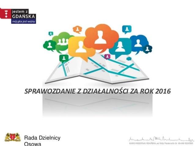 SPRAWOZDANIE Z DZIAŁALNOŚCI ZA ROK 2016 Rada Dzielnicy
