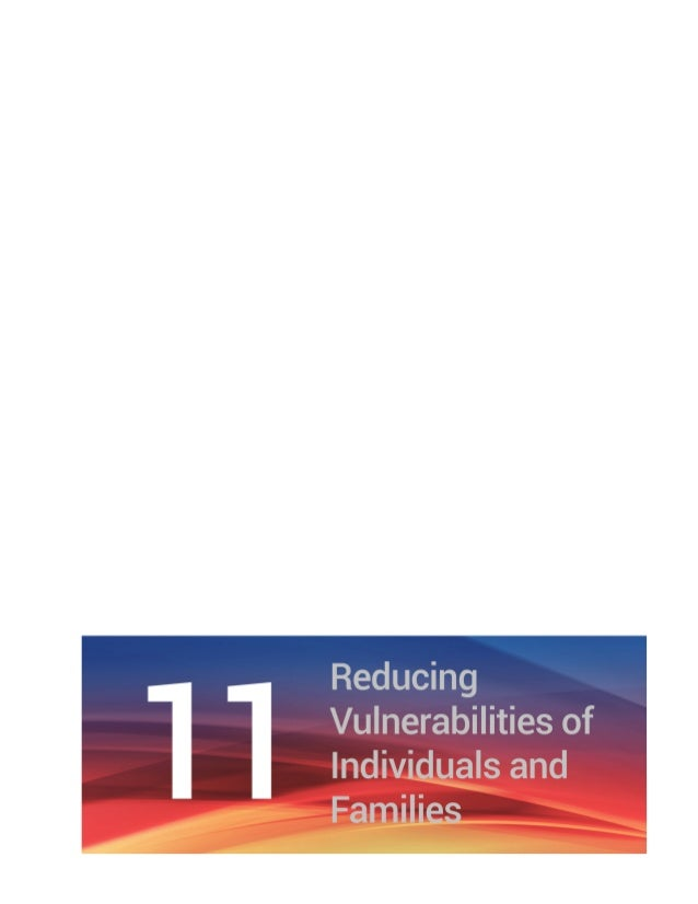 Chapter 11 Reducing Vulnerabilities of Individuals and Families | 85