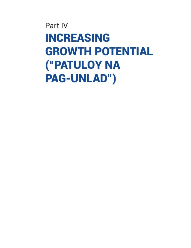 "Part IV INCREASING GROWTH POTENTIAL (""PATULOY NA PAG-UNLAD"")"