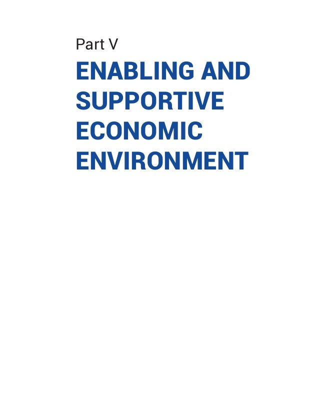 Part V ENABLING AND SUPPORTIVE ECONOMIC ENVIRONMENT