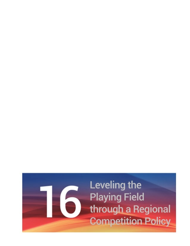 Chapter 16 Leveling the Playing Field through a Regional Competition Policy | 121