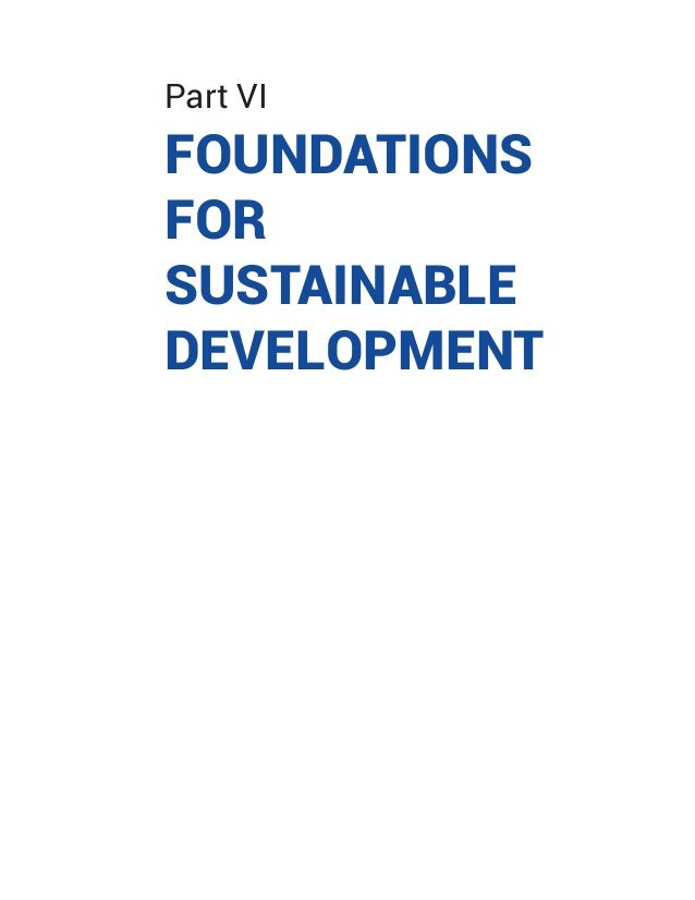 Part VI FOUNDATIONS FOR SUSTAINABLE DEVELOPMENT