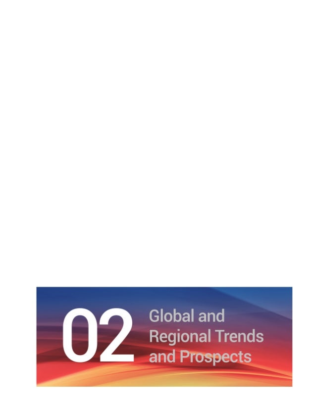 Chapter 2 Global and Regional Trends and Prospects | 9