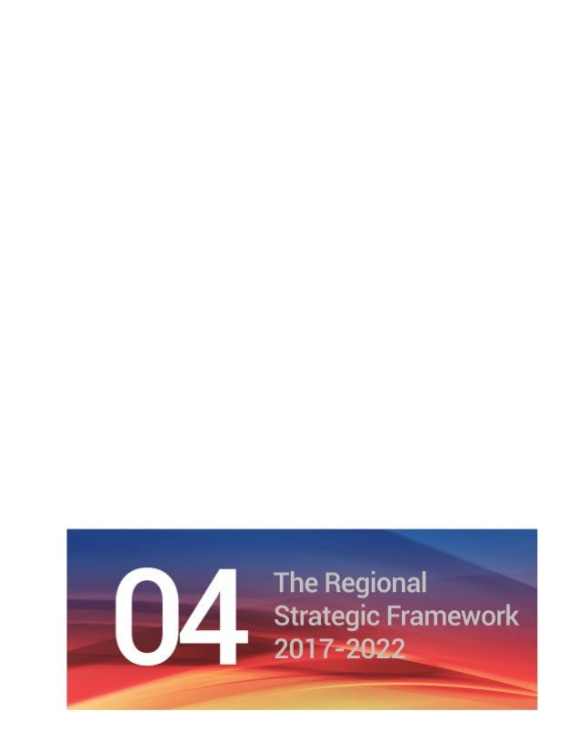 Chapter 4 The Regional Strategic Framework 2017-2022 | 23