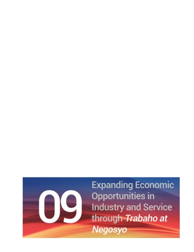 Chapter 9 Expanding Economic Opportunities in Industry and Services Through Trabaho at Negosyo | 61