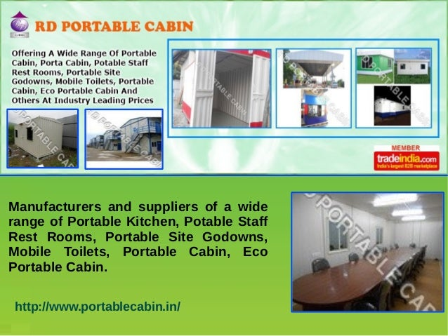 Manufacturers and suppliers of a wide range of Portable Kitchen, Potable Staff Rest Rooms, Portable Site Godowns, Mobile T...