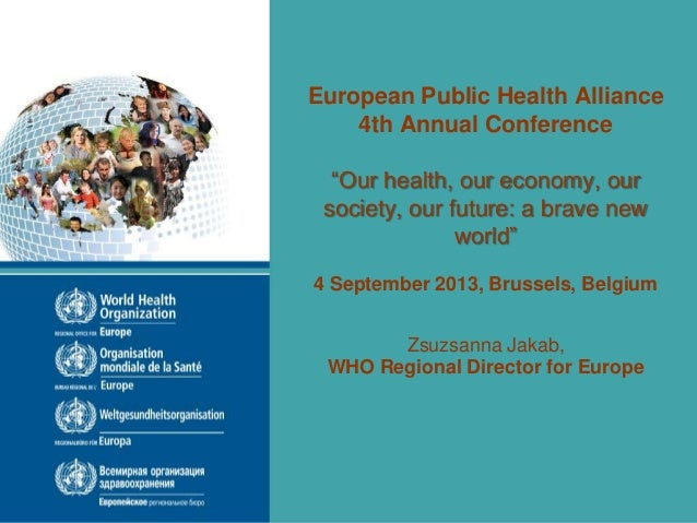 """European Public Health Alliance 4th Annual Conference """"Our health, our economy, our society, our future: a brave new world..."""