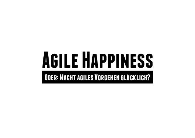 AgileHappinessOder:MachtagilesVorgehenglucklich?..