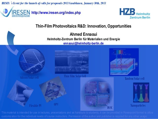 Thin-Film Photovoltaics R&D: Innovation, Opportunities Ahmed Ennaoui Helmholtz-Zentrum Berlin für Materialien und Energie ...