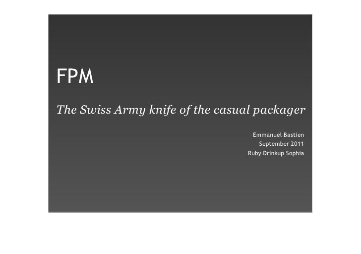 FPMThe Swiss Army knife of the casual packager                                  Emmanuel Bastien                          ...