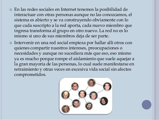  Las redes sociales en Internet suelen posibilitar que pluralidad y comunidad se conjuguen y allí quizás esté gran parte ...