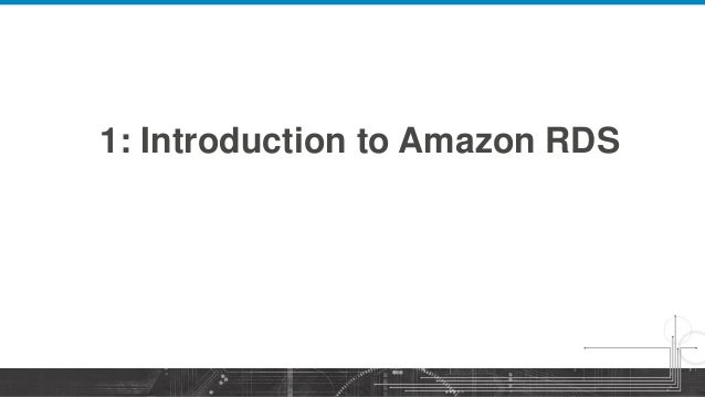 AWS Webcast - Amazon RDS for MySQL: Best Practices and Migration Slide 3